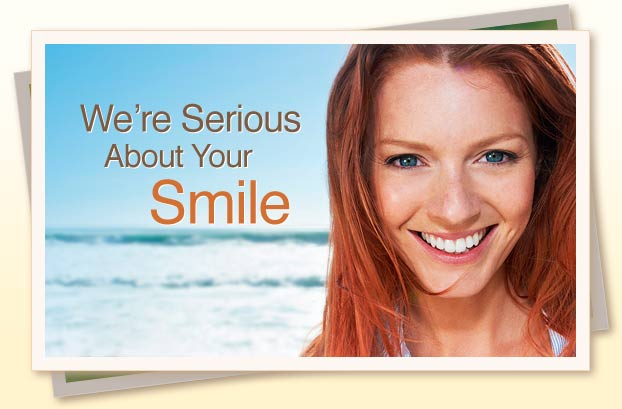 We're Serious About Your Smile